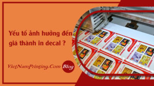 faq-yeu-to-anh-huong-den-gia-thanh-in-decal